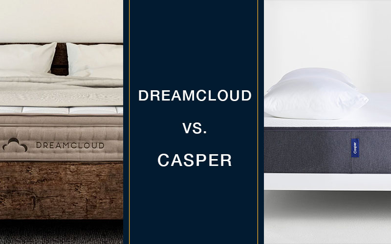 DreamCloud Vs Casper Mattress Comparison